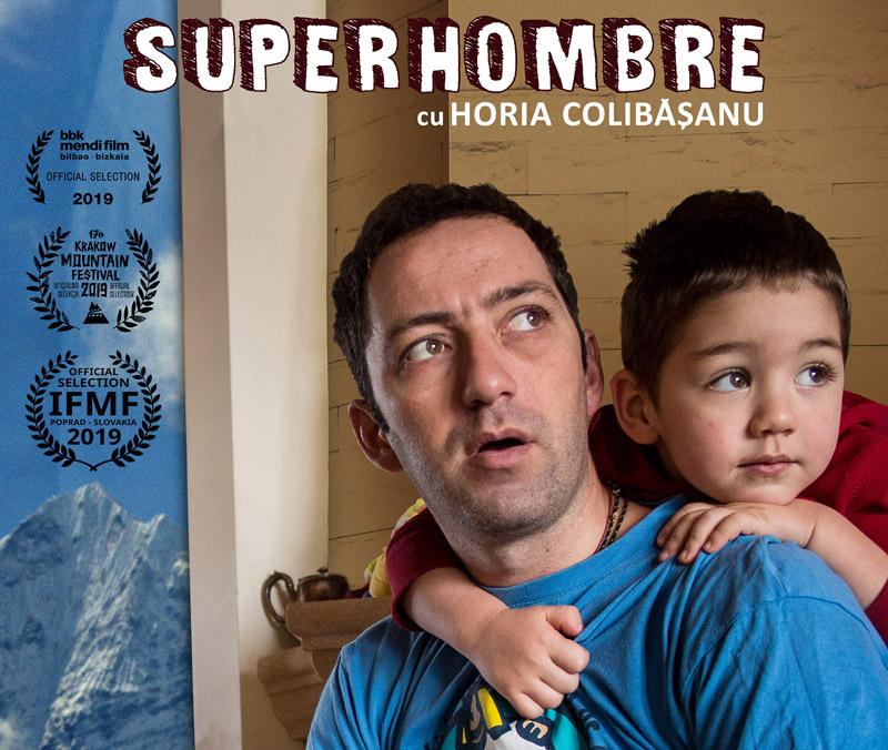 Superhombre. Un documentar despre Horia Colibășanu – alpinistul și omul